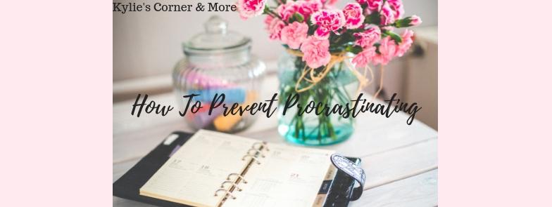 How To Prevent Procrastinating