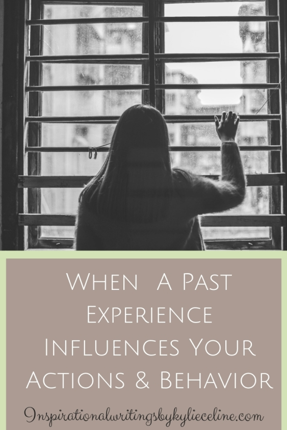 When A Past Experience Influences Your Actions & Behavior