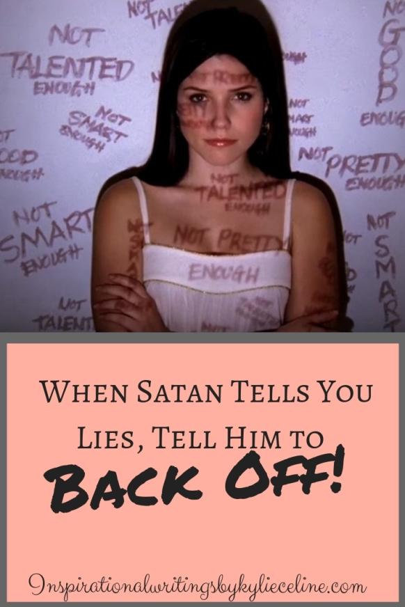 When Satan Tells You Lies, Tell Him to
