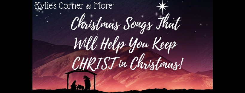 Christmas Songs That Will Help You Keep CHRIST in Christmas!