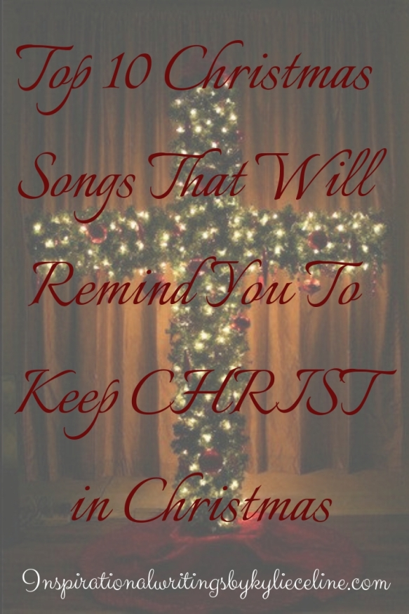 Top 10 Christmas Songs That Will Remind You To Keep CHRIST in Christmas