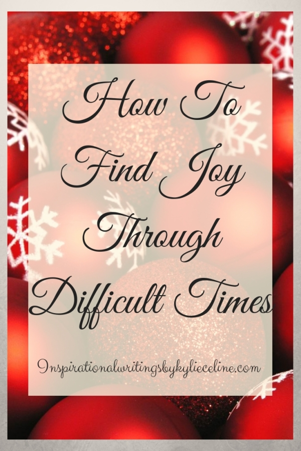 How To Find Joy Through Difficult Times