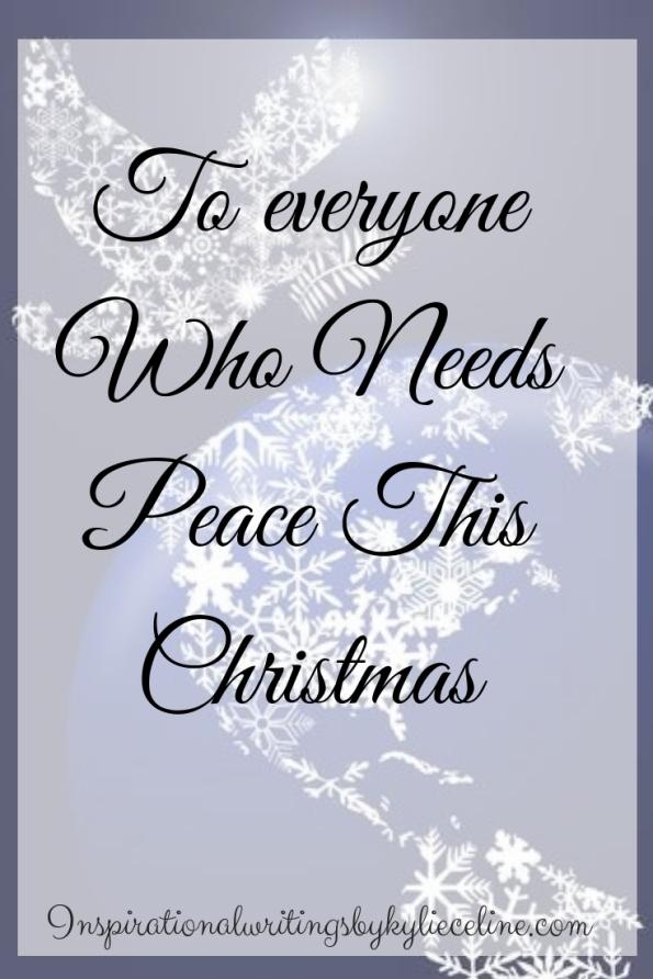 To everyone Who Needs Peace This Christmas