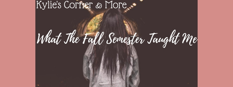 What The Fall Semester Taught Me